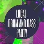Local Drum and Bass Party