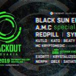 ◙ Blackout Slovakia w/ Black Sun Empire, A.M.C, Redpill, Synergy