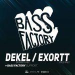 BASS Factory Dnb night w/ Dekel & Exortt