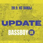 Update w/ Bassboy (UK) 28.9. @KC Dunaj