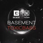 Basement x Toxicbass I 07.03.